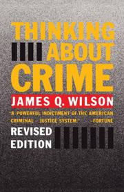 THINKING ABOUT CRIME by James Q. Wilson