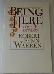 BEING HERE by Robert Penn Warren