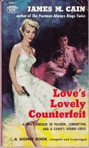 LOVE'S LOVELY COUNTERFEIT by James M. Cain