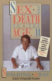 SEX AND DEATH TO THE AGE 14 by Spalding Gray