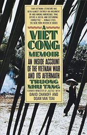 A VIETCONG MEMOIR by Truong Nhu with David Chanoff & Doan Van Toai Tang