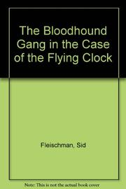 THE CASE OF FLYING CLOCK by Sid Fleischman