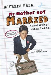 MY MOTHER GOT MARRIED (And Other Disasters) by Barbara Park