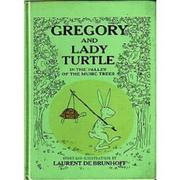 GREGORY AND LADY TURTLE IN THE VALLEY OF THE MUSIC TREES by Laurent de Brunhoff