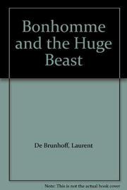 BONHOMME AND THE HUGE BEAST by Laurent de Brunhoff