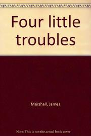 FOUR LITTLE TROUBLES by James Marshall