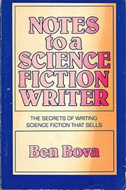NOTES TO A SCIENCE FICTION WRITER by Ben Bova