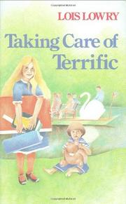 TAKING CARE OF TERRIFIC by Lois Lowry