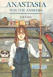 ANASTASIA HAS THE ANSWERS by Lois Lowry