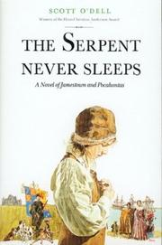 THE SERPENT NEVER SLEEPS by Scott O'Dell