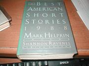 THE BEST AMERICAN SHORT STORIES 1988 by Mark Helprin