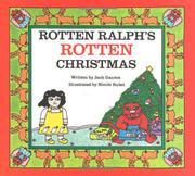 ROTTEN RALPH'S ROTTEN CHRISTMAS by Jack Gantos