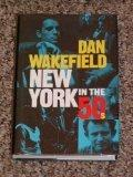 NEW YORK IN THE FIFTIES by Dan Wakefield