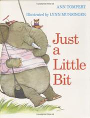 JUST A LITTLE BIT by Ann Tompert