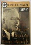 GENTLEMAN SPY by Peter Grose