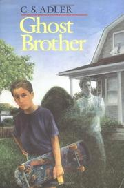 GHOST BROTHER by C.S. Adler