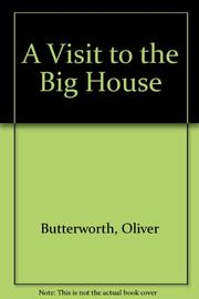 A VISIT TO THE BIG HOUSE by Oliver Butterworth