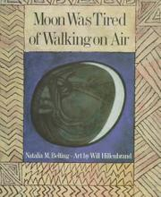 MOON WAS TIRED OF WALKING ON AIR by Natalia M. Belting