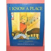 Book Cover for I KNOW A PLACE