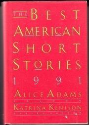 THE BEST AMERICAN SHORT STORIES 1991 by Katrina  Kenison