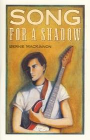 SONG FOR A SHADOW by Bernie MacKinnon