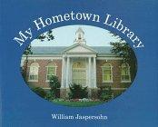 MY HOMETOWN LIBRARY by William Jaspersohn