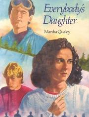 EVERYBODY'S DAUGHTER by Marsha Qualey