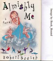 ALMIGHTY ME by Robert Bausch