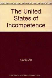 THE UNITED STATES OF INCOMPETENCE by Art Carey