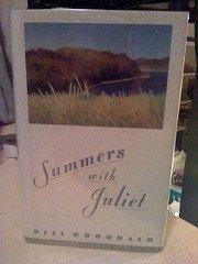 SUMMERS WITH JULIET by Bill Roorbach