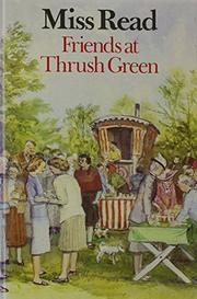 FRIENDS AT THRUSH GREEN by Miss Read