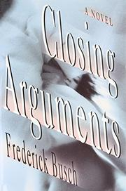 CLOSING ARGUMENTS by Frederick Busch
