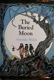THE BURIED MOON by Amanda Walsh
