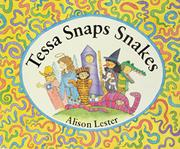 TESSA SNAPS SNAKES by Alison Lester