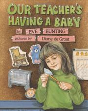OUR TEACHER'S HAVING A BABY by Eve Bunting