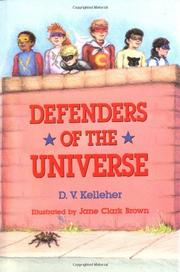 DEFENDERS OF THE UNIVERSE by D.V. Kelleher