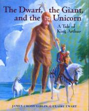 THE DWARF, THE GIANT, AND THE UNICORN by James Cross Giblin