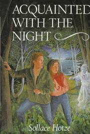 ACQUAINTED WITH THE NIGHT by Sollace Hotze