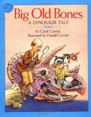 BIG OLD BONES: A Dinosaur Tale by Carol Carrick
