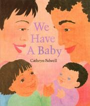 WE HAVE A BABY by Cathryn Falwell
