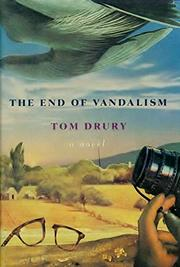 THE END OF VANDALISM by Tom Drury