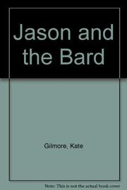 JASON AND THE BARD by Kate Gilmore