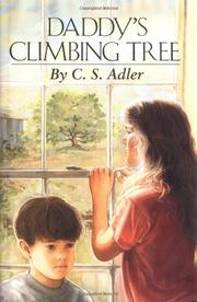 DADDY'S CLIMBING TREE by C.S. Adler