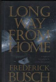 LONG WAY FROM HOME by Frederick Busch