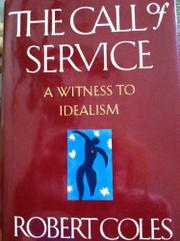 THE CALL OF SERVICE by Robert Coles