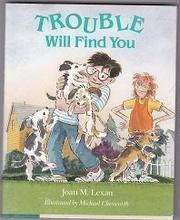 TROUBLE WILL FIND YOU by Joan M. Lexau