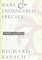 RARE AND ENDANGERED SPECIES by Richard Bausch