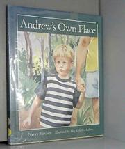 ANDREW'S OWN PLACE by Nancy Riecken
