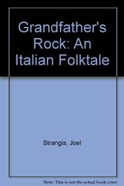 GRANDFATHER'S ROCK by Joel Strangis