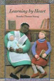 LEARNING BY HEART by Ronder Thomas Young